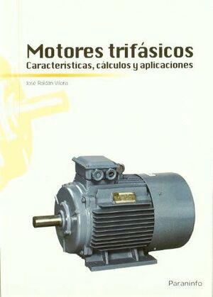MOTORES TRIFÁSICOS. CARACTERÍSTICAS, CÁLCULOS Y APLICACIONES