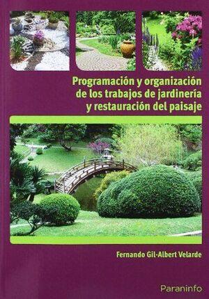PROGRAMACIÓN Y ORGANIZACIÓN DE LOS TRABAJOS DE JARDINERÍA Y RESTAURACIÓN DEL PAISAJE