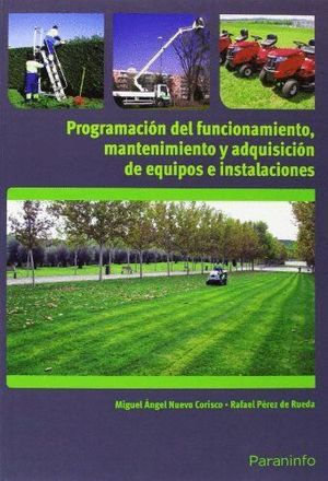 PROGRAMACIÓN DEL FUNCIONAMIENTO, MANTENIMIENTO Y ADQUISICIÓN DE EQUIPOS E INSTALACIONES