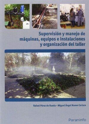 SUPERVISIÓN Y MANEJO DE MÁQUINAS, EQUIPOS E INSTALACIONES Y ORGANIZACIÓN DEL TALLER