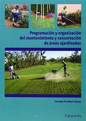 PROGRAMACIÓN Y ORGANIZACIÓN DEL MANTENIMIENTO Y CONSERVACIÓN DE ÁREAS AJARDINADAS