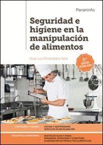 SEGURIDAD E HIGIENE EN LA MANIPULACIÓN DE ALIMENTOS 3.ª EDICIÓN