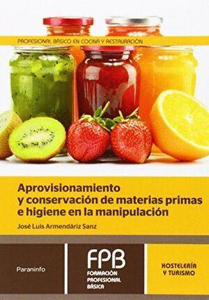 APROVISIONAMIENTO Y CONSERVACIÓN DE MATERIAS PRIMAS E HIGIENE EN LA MANIPULACIÓN