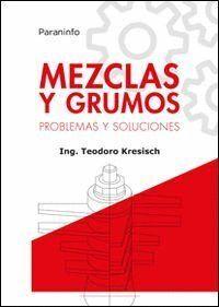 MEZCLAS Y GRUMOS. PROBLEMAS Y SOLUCIONES