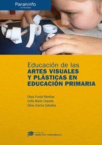 EDUCACIÓN DE LAS ARTES VISUALES Y PLÁSTICAS EN EDUCACIÓN PRIMARIA // COLECCIÓN: DIDÁCTICA Y DESARROLLO