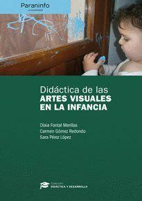 DIDÁCTICA DE LAS ARTES VISUALES EN LA INFANCIA // COLECCIÓN: DIDÁCTICA Y DESARROLLO