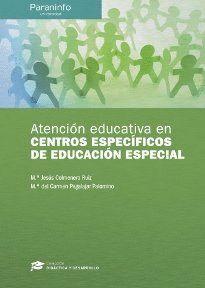 ATENCIÓN EDUCATIVA EN CENTROS ESPECÍFICOS DE EDUCACIÓN ESPECIAL // COLECCIÓN: DIDÁCTICA Y DESARROLLO