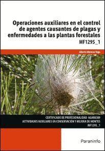 OPERACIONES AUXILIARES EN EL CONTROL DE AGENTES CAUSANTES DE PLAGAS Y ENFERMEDADES A LAS PLANTAS FORESTALES
