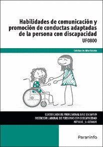 HABILIDADES DE COMUNICACIÓN Y PROMOCIÓN DE CONDUCTAS ADAPTADAS DE LA PERSONA CON DISCAPACIDAD