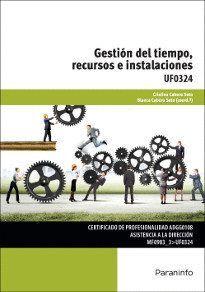 GESTIÓN DEL TIEMPO, RECURSOS E INSTALACIONES
