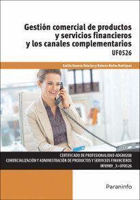 GESTIÓN COMERCIAL DE PRODUCTOS Y SERVICIOS FINANCIEROS Y LOS CANALES COMPLEMENTARIOS