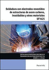 SOLDADURA CON ELECTRODOS REVESTIDOS DE ESTRUCTURAS DE ACERO CARBONO, INOXIDABLES Y OTROS MATERIALES
