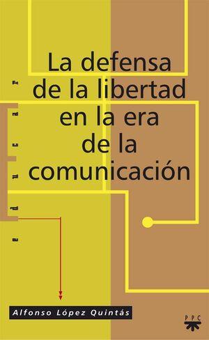 LA DEFENSA DE LA LIBERTAD EN LA ERA DE LA COMUNICACIÓN