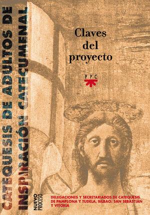 CATEQUESIS DE ADULTOS DE INSPIRACIÓN CATECUMENAL. CLAVES DEL PROYECTO.