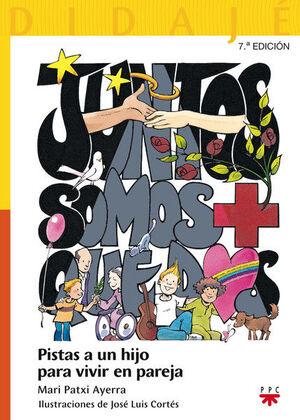 JUNTOS SOMOS + QUE DOS: PISTAS A UN HIJO PARA VIVIR EN PAREJA