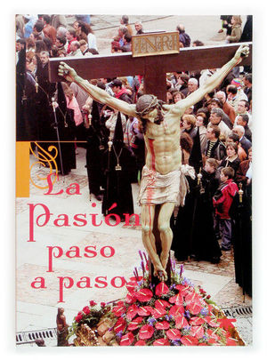 LA PASIÓN PASO A PASO