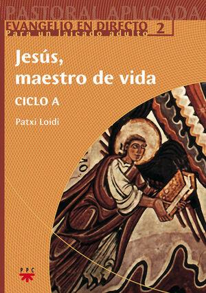 JESÚS, MAESTRO DE VIDA. CICLO A.