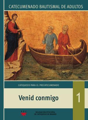 VENID CONMIGO. CATECUMENADO BAUTISMAL DE ADULTOS