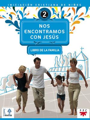NOS ENCONTRAMOS CON JESÚS 2. LIBRO DE LA FAMILIA