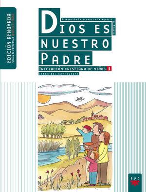 DIOS ES NUESTRO PADRE: INICIACIÓN CRISTIANA DE NIÑOS 1. EDICIÓN RENOVADA. GUÍA