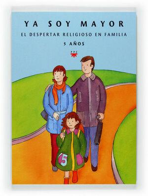 YA SOY MAYOR. EL DESPERTAR RELIGIOSO EN FAMILIA
