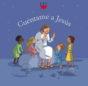 CUÉNTAME A JESÚS