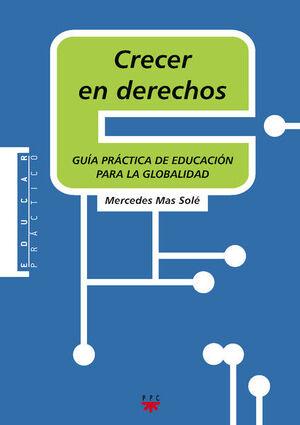 CRECER EN DERECHOS: GUÍA PRÁCTICA DE EDUCACIÓN PARA LA GLOBALIDAD