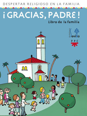 ¡GRACIAS, PADRE! LIBRO DE LA FAMILIA. DESPERTAR RELIGIOSO EN LA FAMILIA