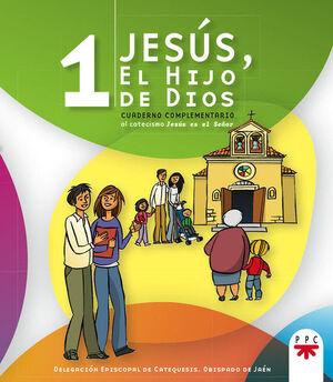 JESÚS, EL HIJO DE DIOS 1: CUADERNO COMPLEMENTARIO AL CATECISMO JESÚS ES EL SEÑOR