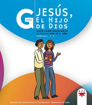 JESÚS, EL HIJO DE DIOS. GUÍA COMPLEMENTARIA AL CATECISMO JESÚS ES EL SEÑOR 1, 2 Y 3