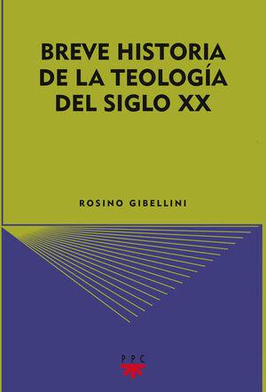 BREVE HISTORIA DE LA TEOLOGIA DEL SIGLO XX