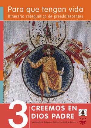 PARA QUE TENGAN VIDA 3: CREEMOS EN DIOS PADRE. ITINERARIO CATEQUÉTICO DE PREADOLESCENTES