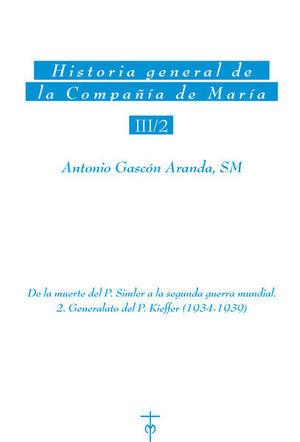 HISTORIA GENERAL DE LA COMPAÑÍA DE MARÍA III/2. DE LA MUERTE DEL P. SIMLER A LA SEGUNDA GUERRA MUNDIAL. 2. GENERALATO DEL P. KIEFFER (1934-1939)