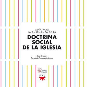 GUÍA PARA LA ENSEÑANZA DE LA DOCTRINA SOCIAL DE LA IGLESIA