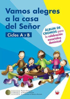 VAMOS ALEGRES A LA CASA DEL SEÑOR. CICLOS A Y B ALBUM DE LA CELEBRACIÓN EUCARSTICA DOMINICAL