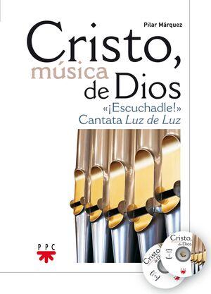 CRISTO, MÚSICA DE DIOS. ¡ESCUCHADLE!