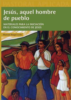 JESÚS, AQUEL HOMBRE DE PUEBLO