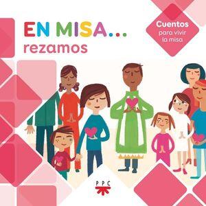 EN MISA… 7. REZAMOS (CUENTOS)