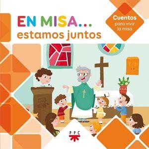EN MISA… 1. ESTAMOS JUNTOS (CUENTOS)