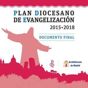 PLAN DIOCESANO DE EVANGELIZACIÓN 2015-2018. DOCUMENTO FINAL