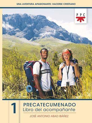 UNA AVENTURA APASIONANTE: HACERSE CRISTIANO 1. LIBRO DEL ACOMPAÑANTE