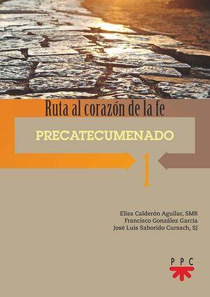 RUTA AL CORAZÓN DE LA FE. 1 PRECATECUMENADO