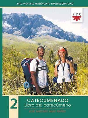 UNA AVENTURA APASIONANTE: HACERSE CRISTIANO 2. LIBRO DEL CATECÚMENO