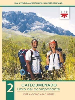 UNA AVENTURA APASIONANTE: HACERSE CRISTIANO 2. LIBRO DEL ACOMPAÑANTE