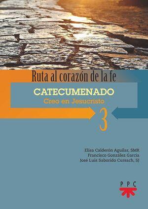RUTA AL CORAZON DE LA FE 3. CATECUMENADO