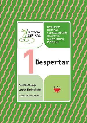 PROYECTO ESPIRAL 1. DESPERTAR