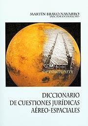 DICCIONARIO DE CUESTIONES JURÍDICAS AÉREO-ESPACIALES