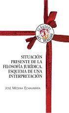 SITUACIÓN PRESENTE DE LA FILOSOFÍA JURÍDICA