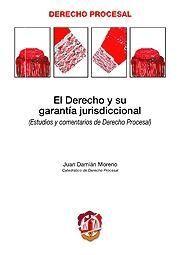 EL DERECHO Y SU GARANTÍA JURISDICCIONAL