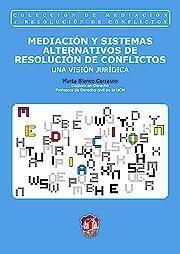 MEDIACIÓN Y SISTEMAS ALTERNATIVOS DE RESOLUCIÓN DE CONFLICTOS